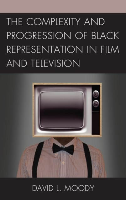 Complexity and Progression of Black Representation in Film and Television