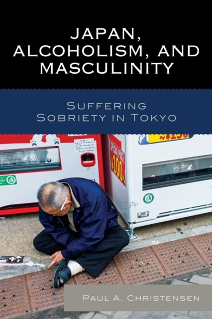 (ebook) Japan, Alcoholism, and Masculinity