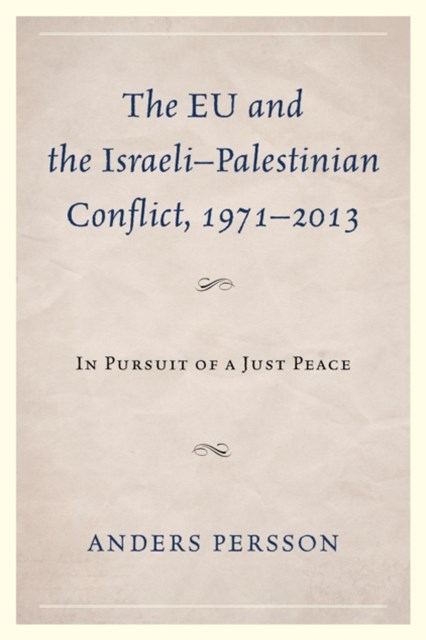 EU and the Israeli-Palestinian Conflict 1971-2013