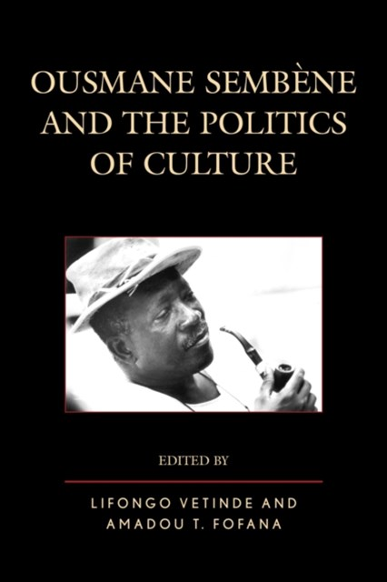 (ebook) Ousmane Sembene and the Politics of Culture
