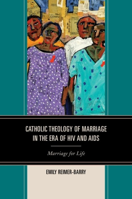 (ebook) Catholic Theology of Marriage in the Era of HIV and AIDS