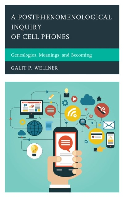 (ebook) Postphenomenological Inquiry of Cell Phones