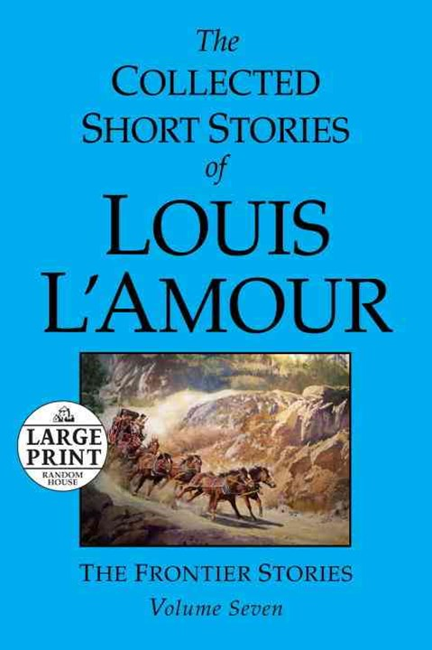 The Collected Short Stories Of Louis L'amour Vol 7