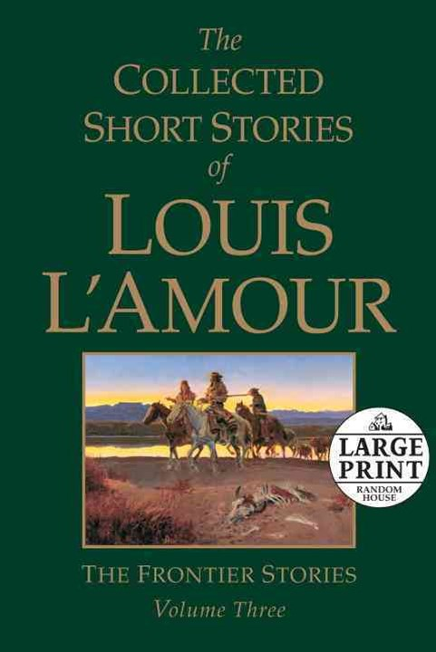 Large Print: The Collected Short Stories of Louis L'Amour