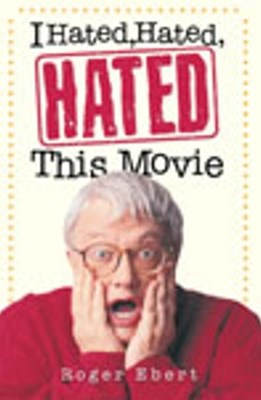 (ebook) I Hated, Hated, Hated This Movie