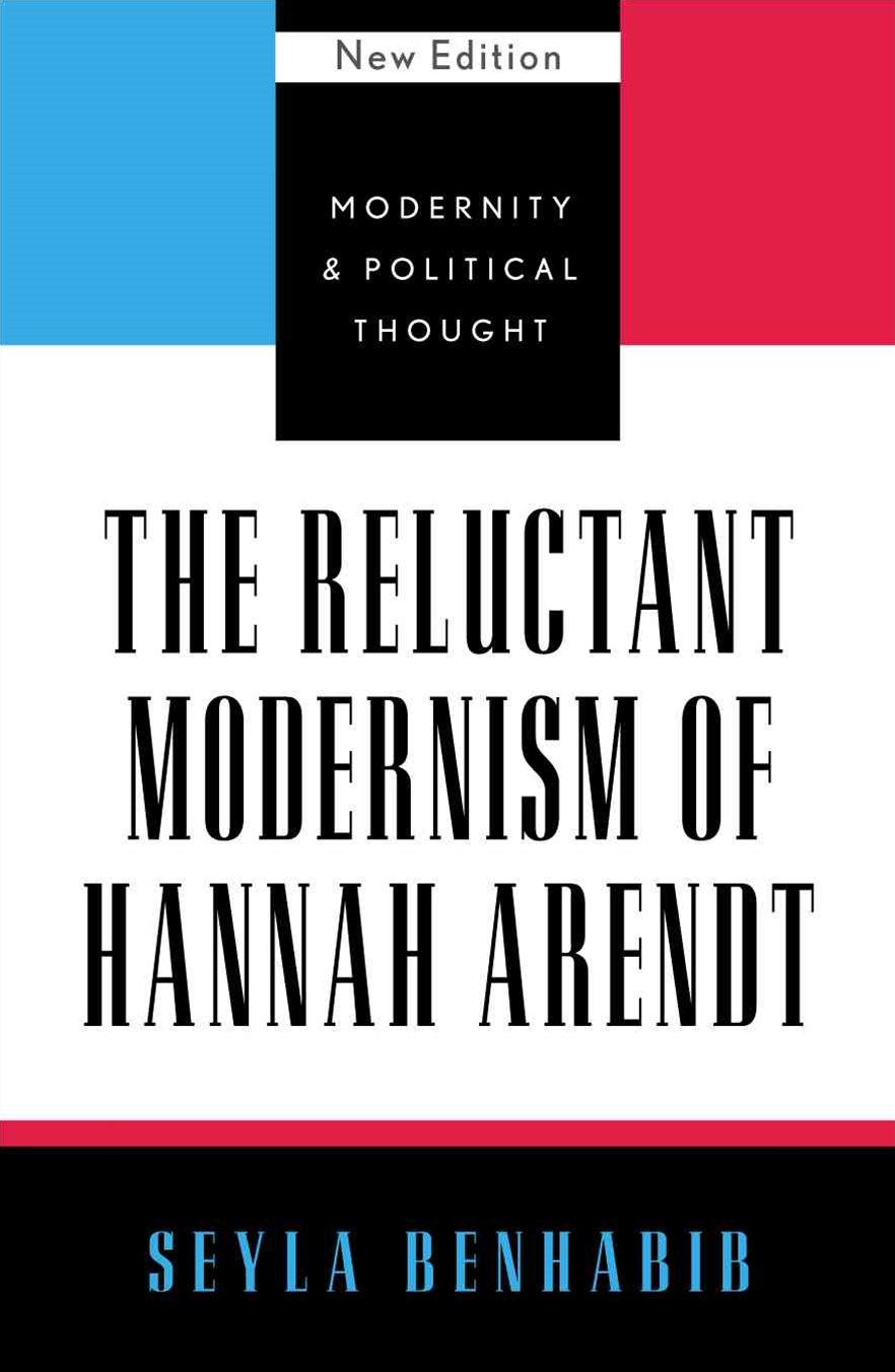 Reluctant Modernism of Hannah Arendt
