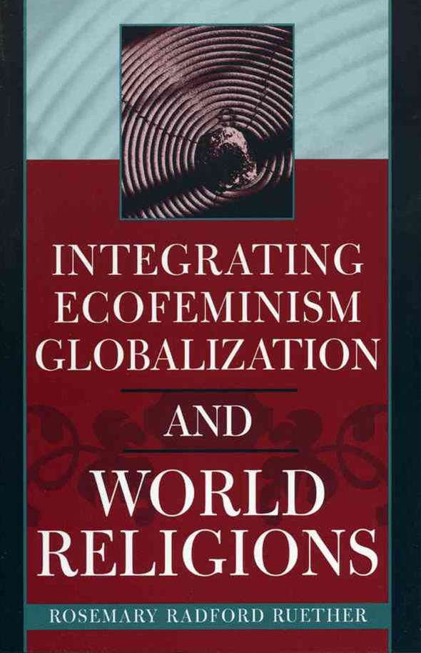 Integrating Ecofeminism Globalization and World Religions