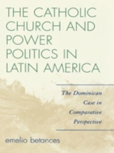 (ebook) Catholic Church and Power Politics in Latin America - History Latin America