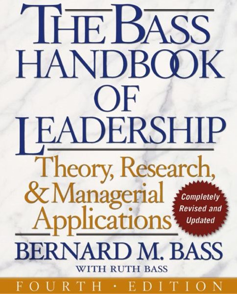 The Bass Handbook of Leadership: Theory, Research, and Managerial Appli cations 4th Edition