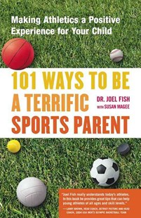 101 Ways to Be a Terrific Sports Parent by Fish, Joel/ Magee, Susan, Joel Fish, Susan Magee (9780743227025) - PaperBack - Family & Relationships Parenting