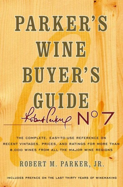 The Complete, Easy-to-Use Reference on Recent Vintages, Prices, and Ratings for More Than 8,000 Wines from All the Major Wine Regions