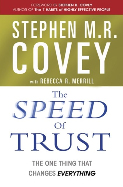 Speed of Trust: Trust is the Ultimate Determinant of Success or Failure in Relationships