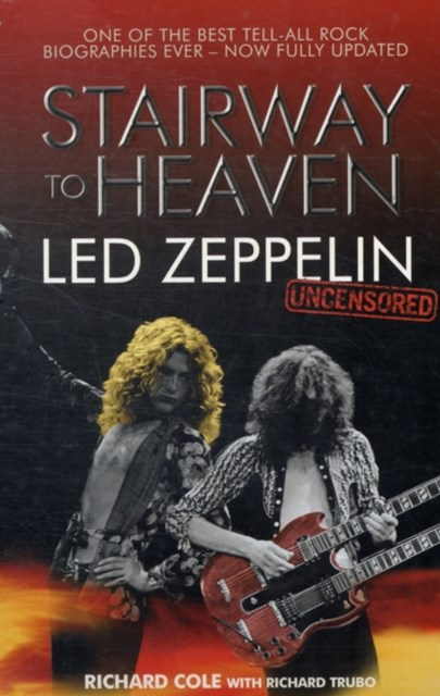 Stairway to Heaven: Led Zeppelin: Uncensored