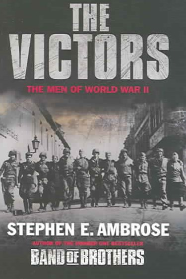 The Victors: The Men of World War II