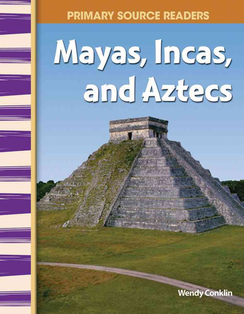 Mayas, Incas, and Aztecs