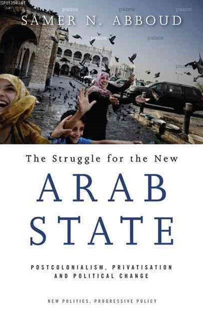 The Struggle for the New Arab State