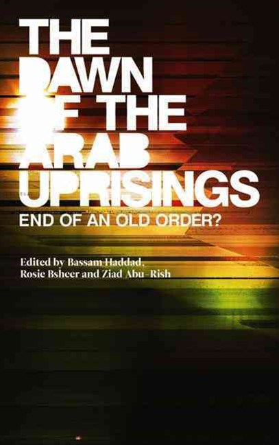 Dawn of the Arab Uprisings