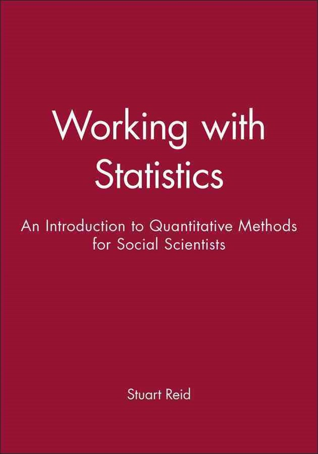 Working with Statistics - an Introduction to      Quantitative Methods for Social Scientists
