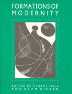 Formations of Modernity - Understanding Modern    Societies an Introduction Book I
