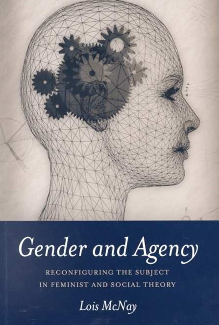 Gender and Agency - Reconfiguring the Subject     in Feminist and Social Theory