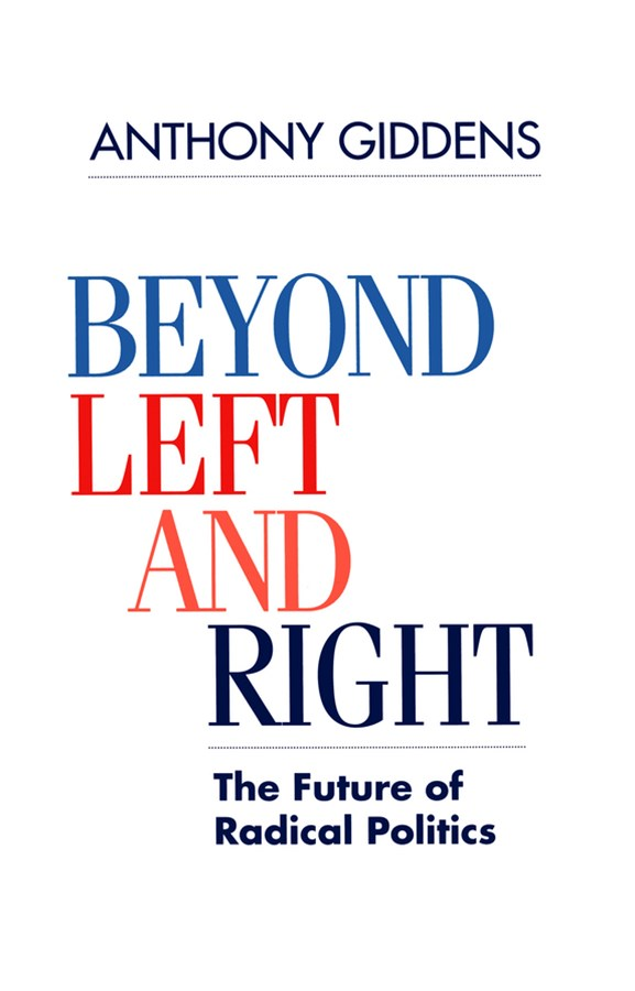 Beyond Left and Right - the Future of Radical     Politics