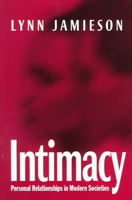 Intimacy - Personal Relationships in Modern       Societies