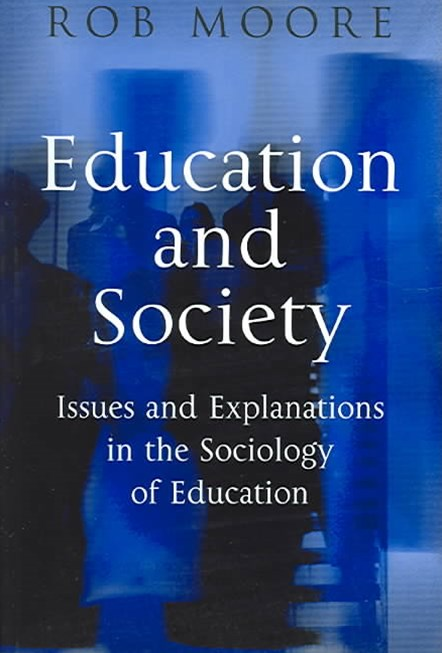 Education and Society - Issues and Explanations in the Sociology of Education