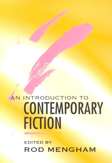 An Introduction to Contemporary Fiction -         International Writing in English Since 1970