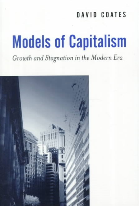 Models of Capitalism - Growth and Stagnation in   the Modern Era