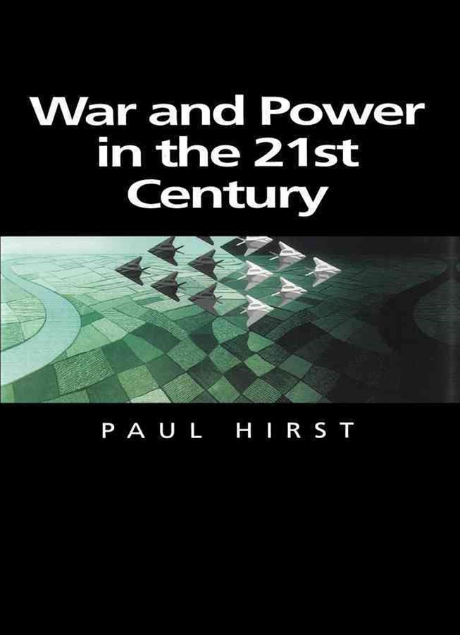 War and Power in the Twenty-first Century - the   State, Military Conflict and the International    System