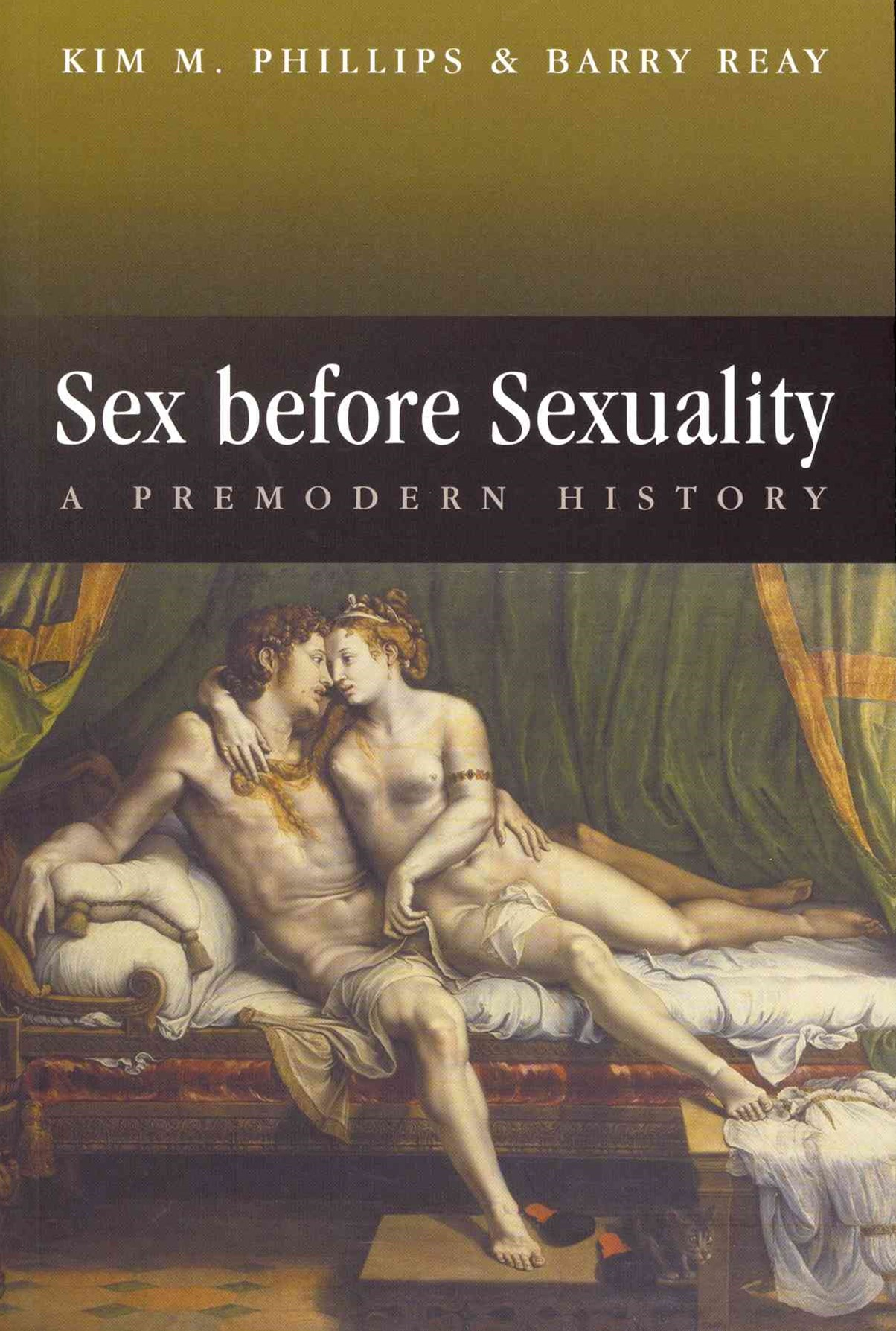 Sex Before Sexuality - a Premodern History