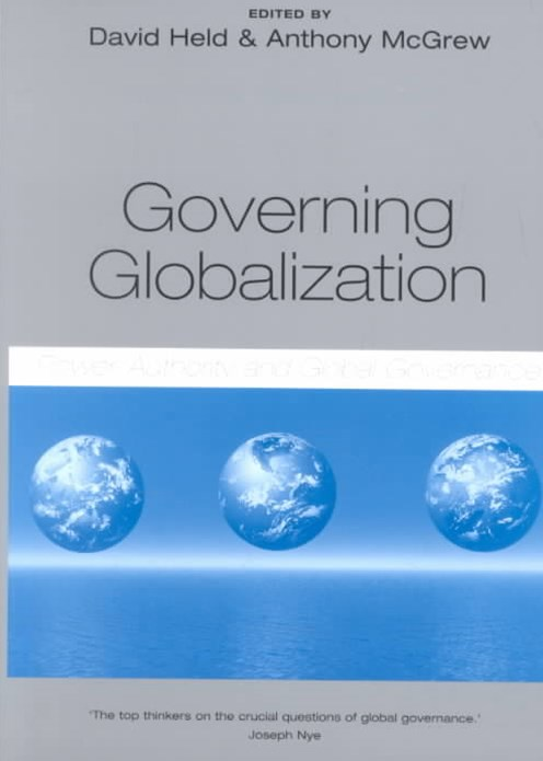 Governing Globalization - Power, Authority and    Global Governance