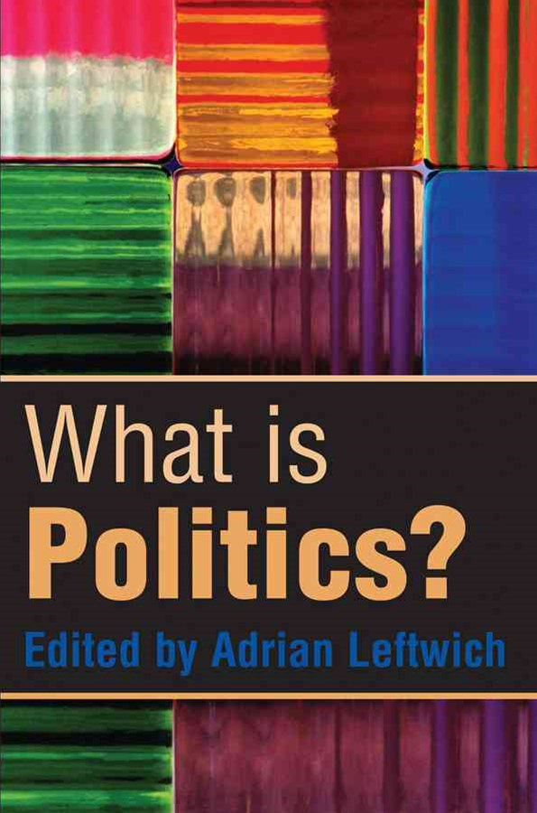What Is Politics? - the Activity and Its Study