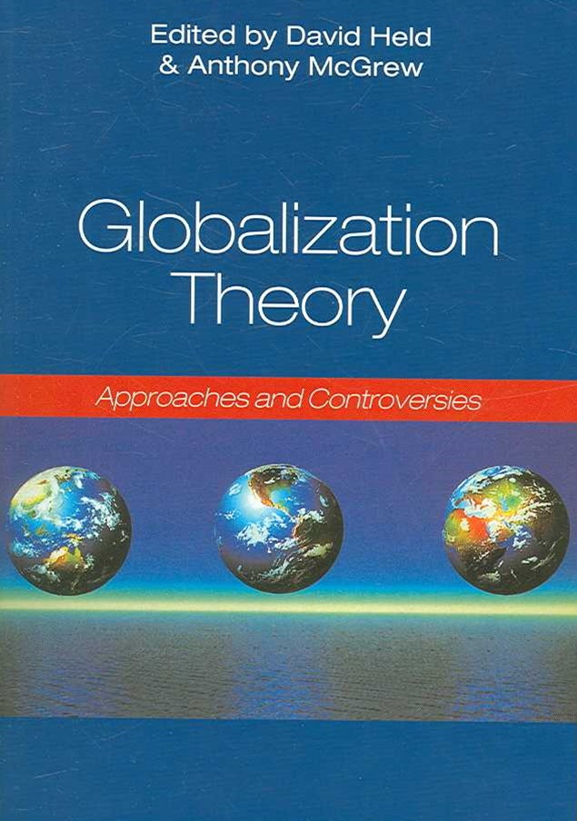 Globalization Theory - Approaches and             Controversies
