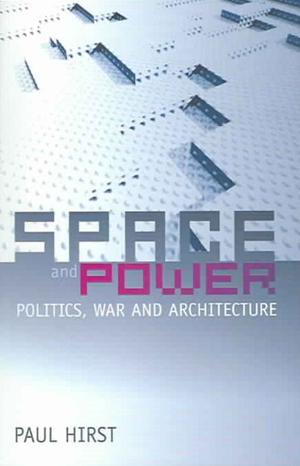Space and Power - Politics, War and Architecture
