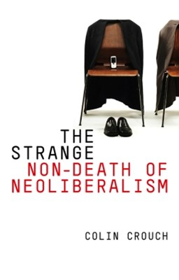 (ebook) The Strange Non-death of Neo-liberalism