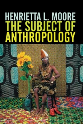 (ebook) The Subject of Anthropology