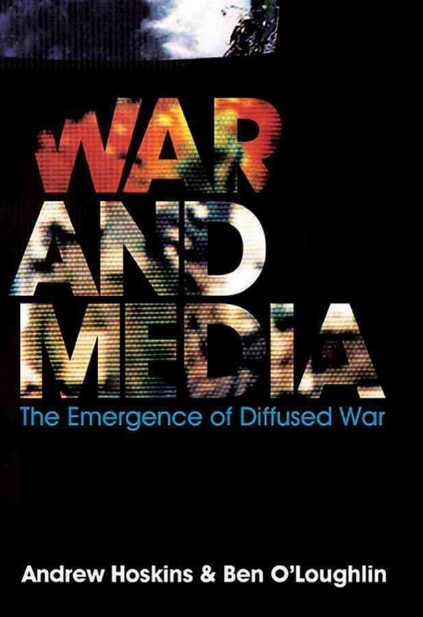 War and Media - the Emergence of Diffused War