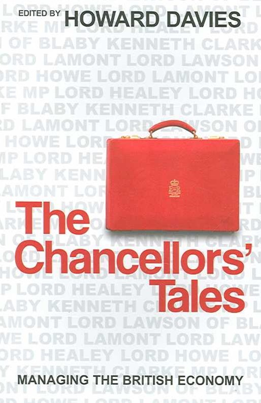 The Chancellors' Tales - Managing the British     Economy