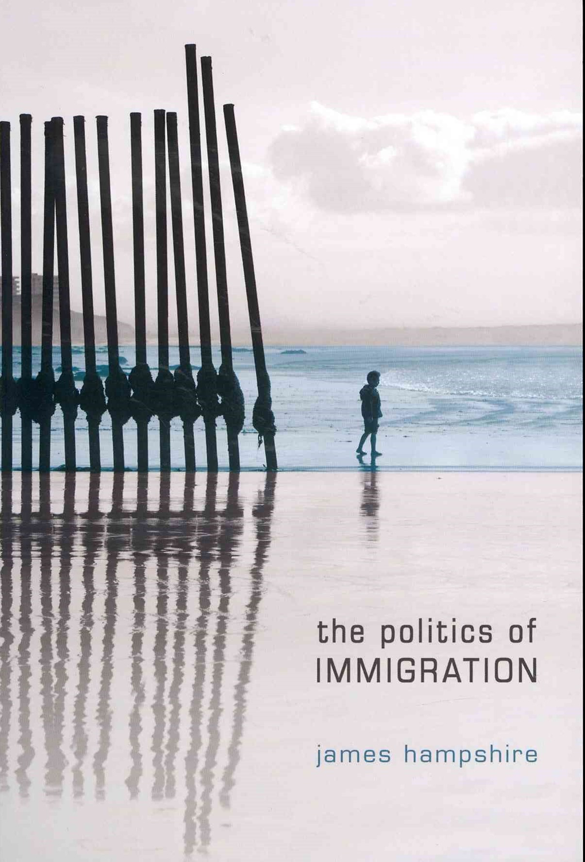 The Politics of Immigration - Contradictions of   the Liberal State