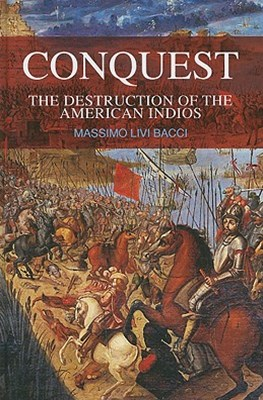 Conquest - the Destruction of the American Indios