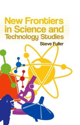 (ebook) New Frontiers in Science and Technology Studies