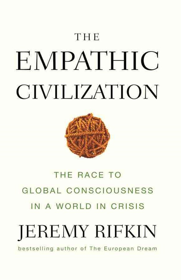 The Empathic Civilization - the Race to Global    Consciousness in a World in Crisis
