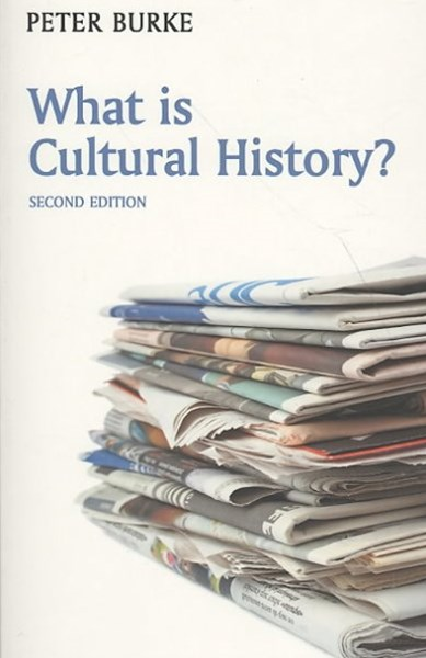 What Is Cultural History? 2E