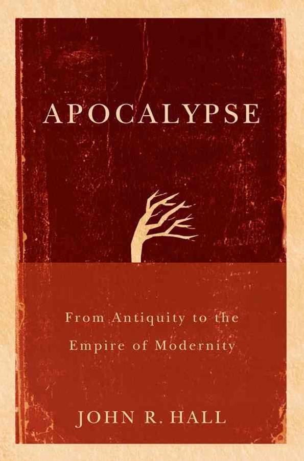 Apocalypse - From Antiquity to the Empire of      Modernity