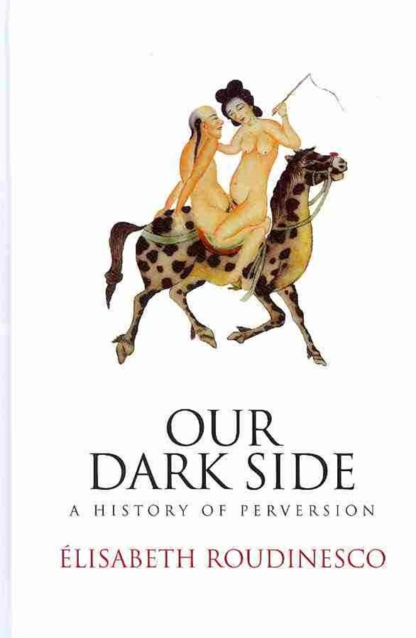 Our Dark Side - a History of Perversion