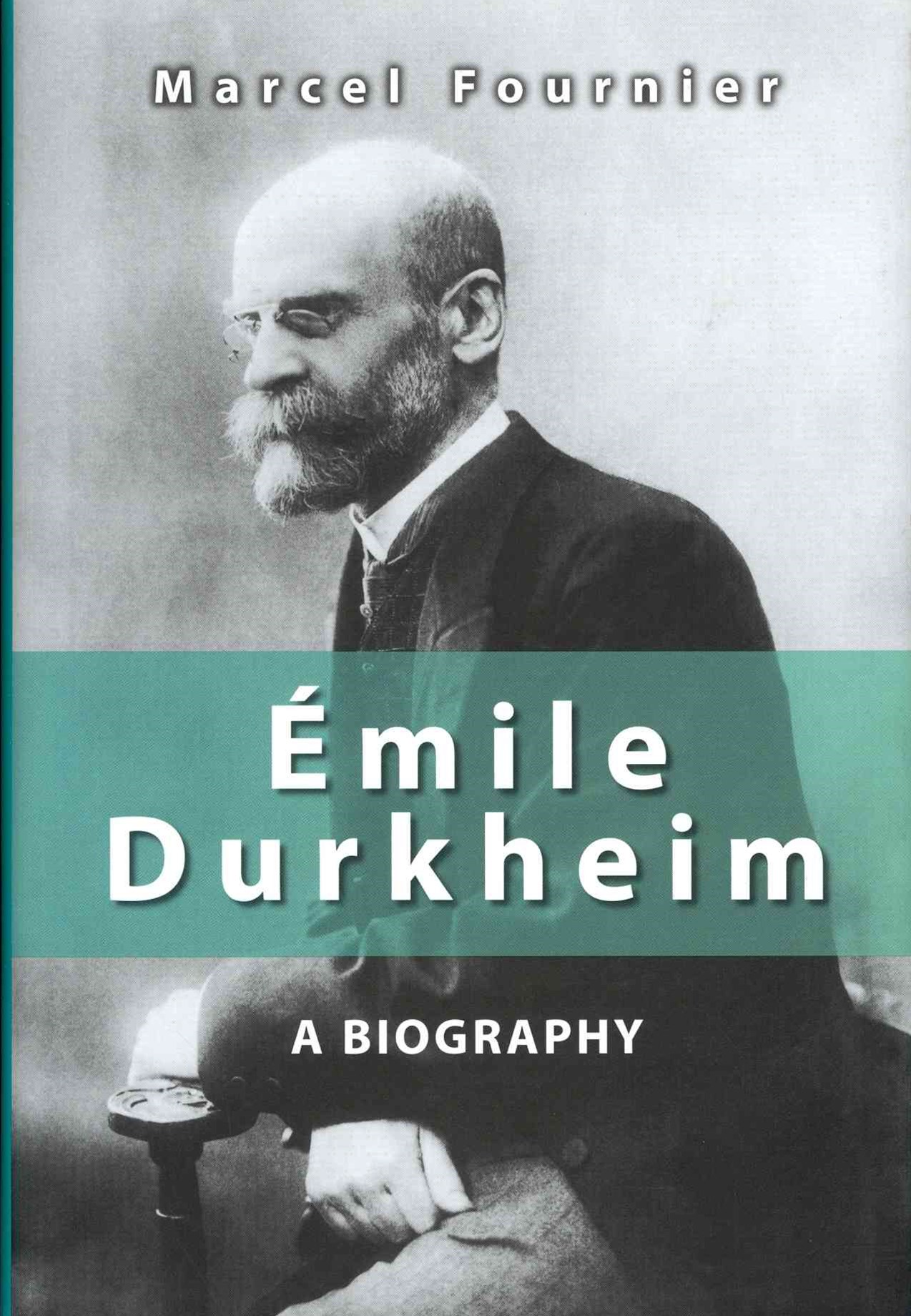 Emile Durkheim - a Biography