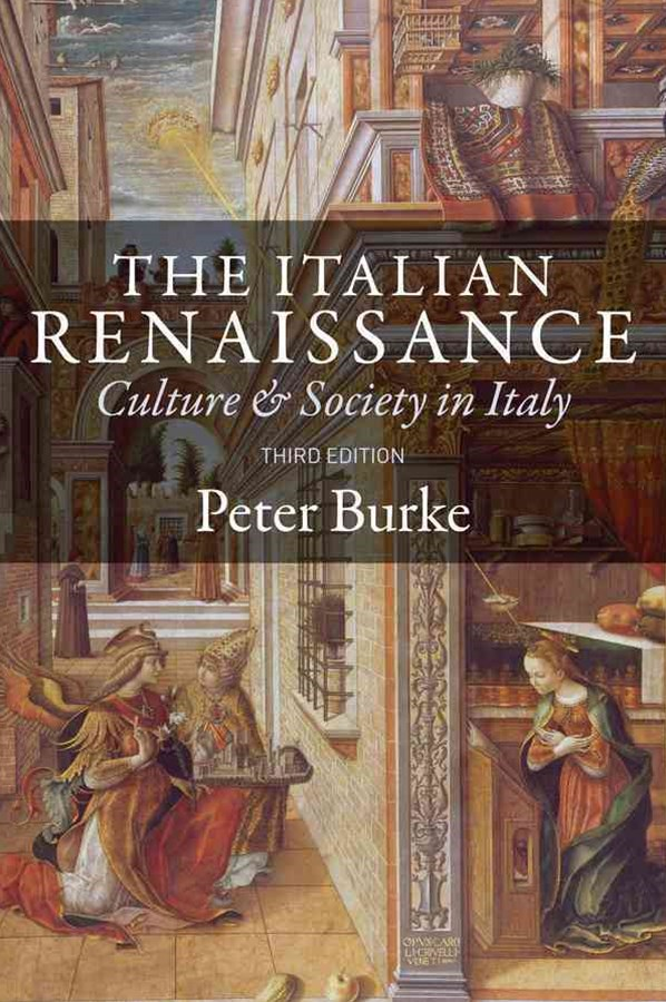 The Italian Renaissance - Culture and Society in  Italy 3E