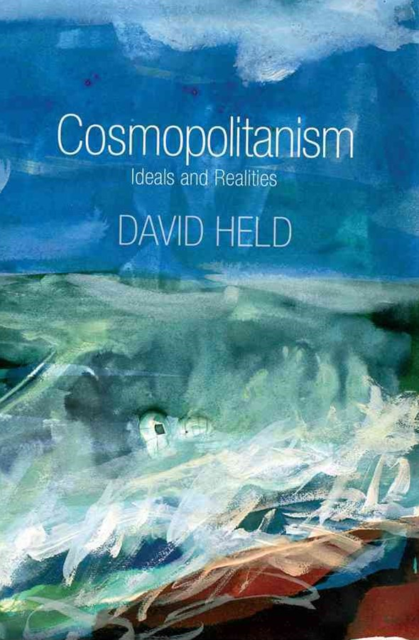 Cosmopolitanism - Ideals and Realities