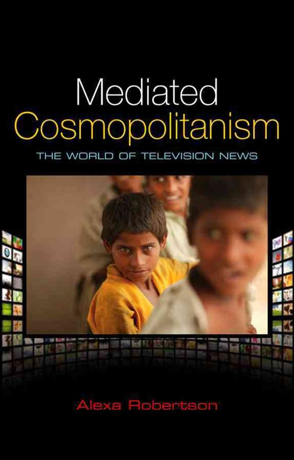 Mediated Cosmopolitanism - the World of           Televison News